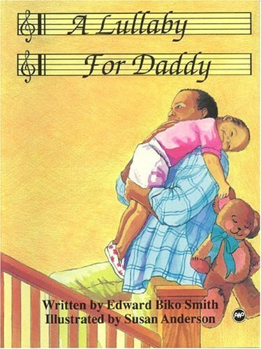 A Lullaby for Daddy - Edward Biko Smith