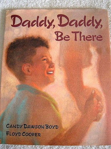 Daddy, Daddy, Be There - Candy Dawson Boyd