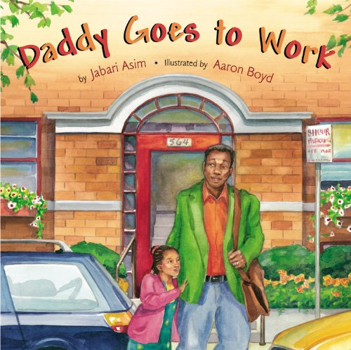 Daddy Goes to Work - Jabari Asim
