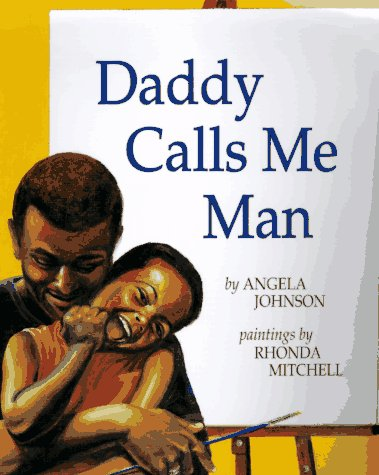 Daddy Calls Me Man - Angela Johnson