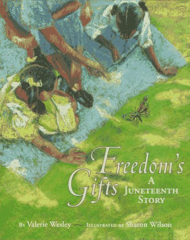 Freedom's Gifts: A Juneteenth Story - Valerie Wesley