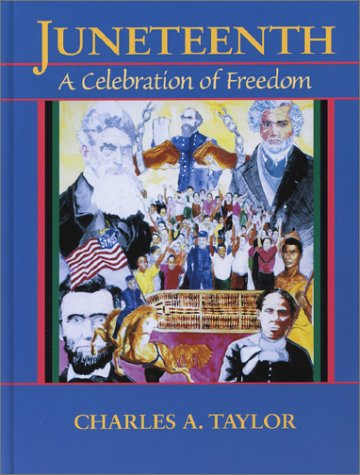 Juneteenth: A Celebration of Freedom - Charles Taylor