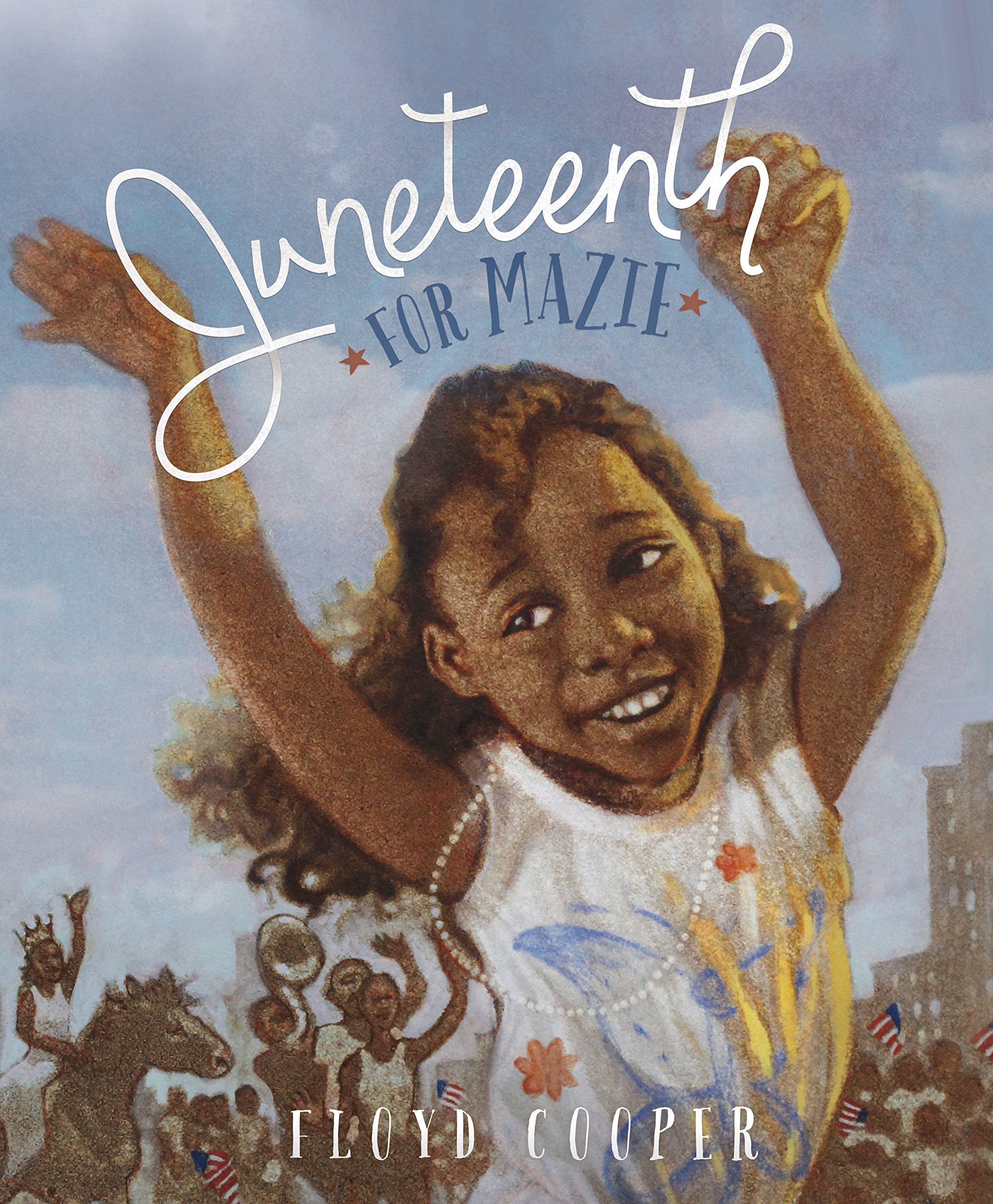 Juneteenth for Mazie – Floyd Cooper