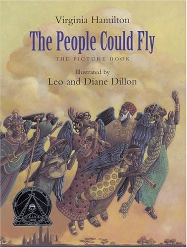The People Could Fly: The Picture Book – Virginia Hamilton