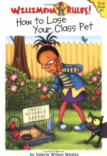 How to Lose Your Class Pet – Willimena Rules! Book #1 - Valerie Wilson Wesley