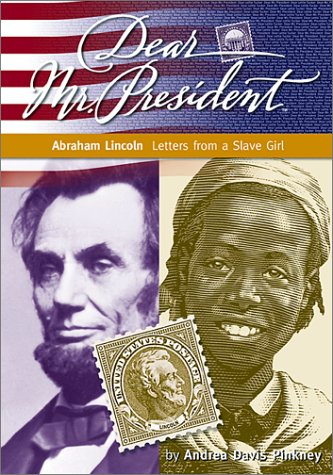 Dear Mr. President: Abraham Lincoln: Letters from a Slave Girl (2001)