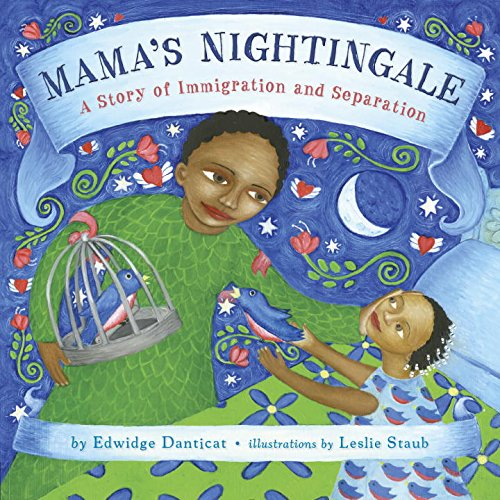 Mama's Nightingale: A Story of Immigration and Separation - Edwidge Danticat