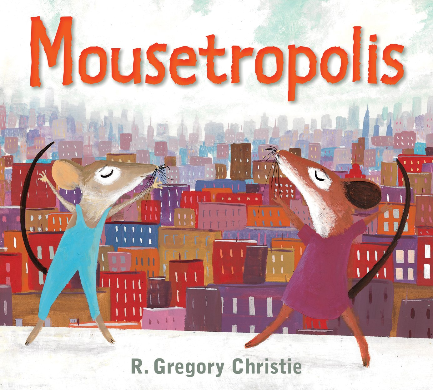 Mousetropolis - R. Gregory Christie