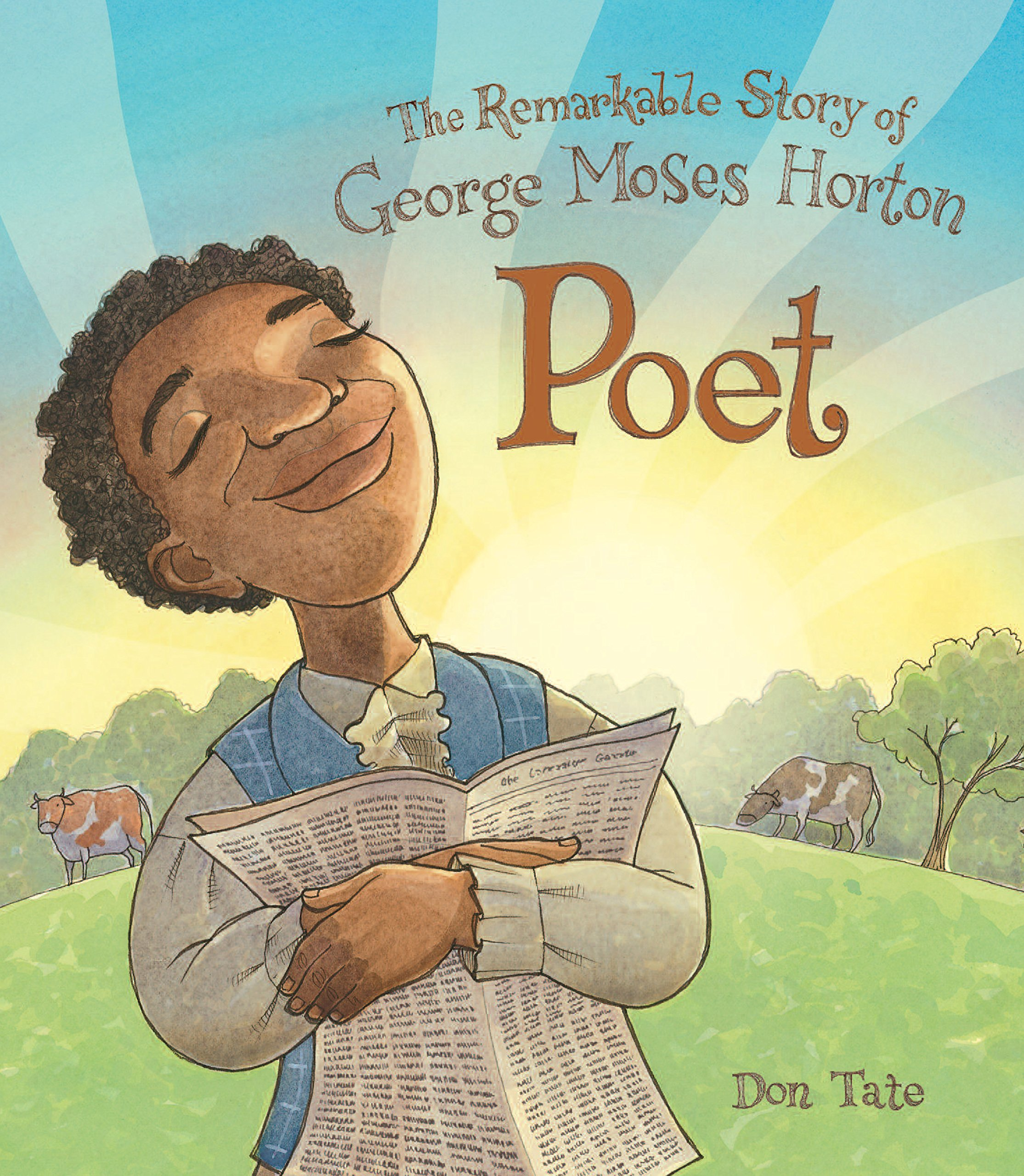 Poet: The Remarkable Story of George Moses Horton - Don Tate