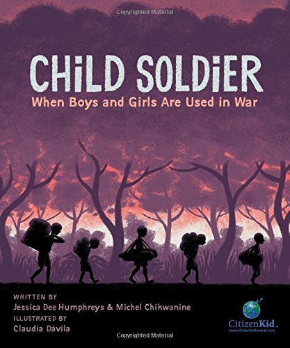 Child Soldier: When Boys and Girls Are Used in War - Michel Chikwanine & Jessica Dee Humphreys