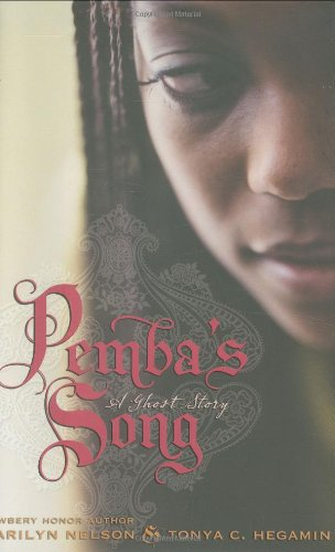 Pemba's Song: A Ghost Story - Marilyn Nelson & Tonya Hegamin
