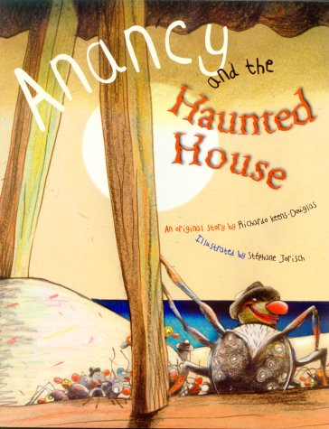 Anancy and the Haunted House  - Ricardo Keens-Douglas