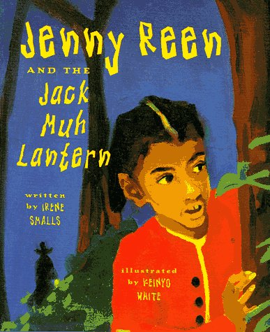 Jenny Reen and the Jack Muh Lantern - Irene Smalls