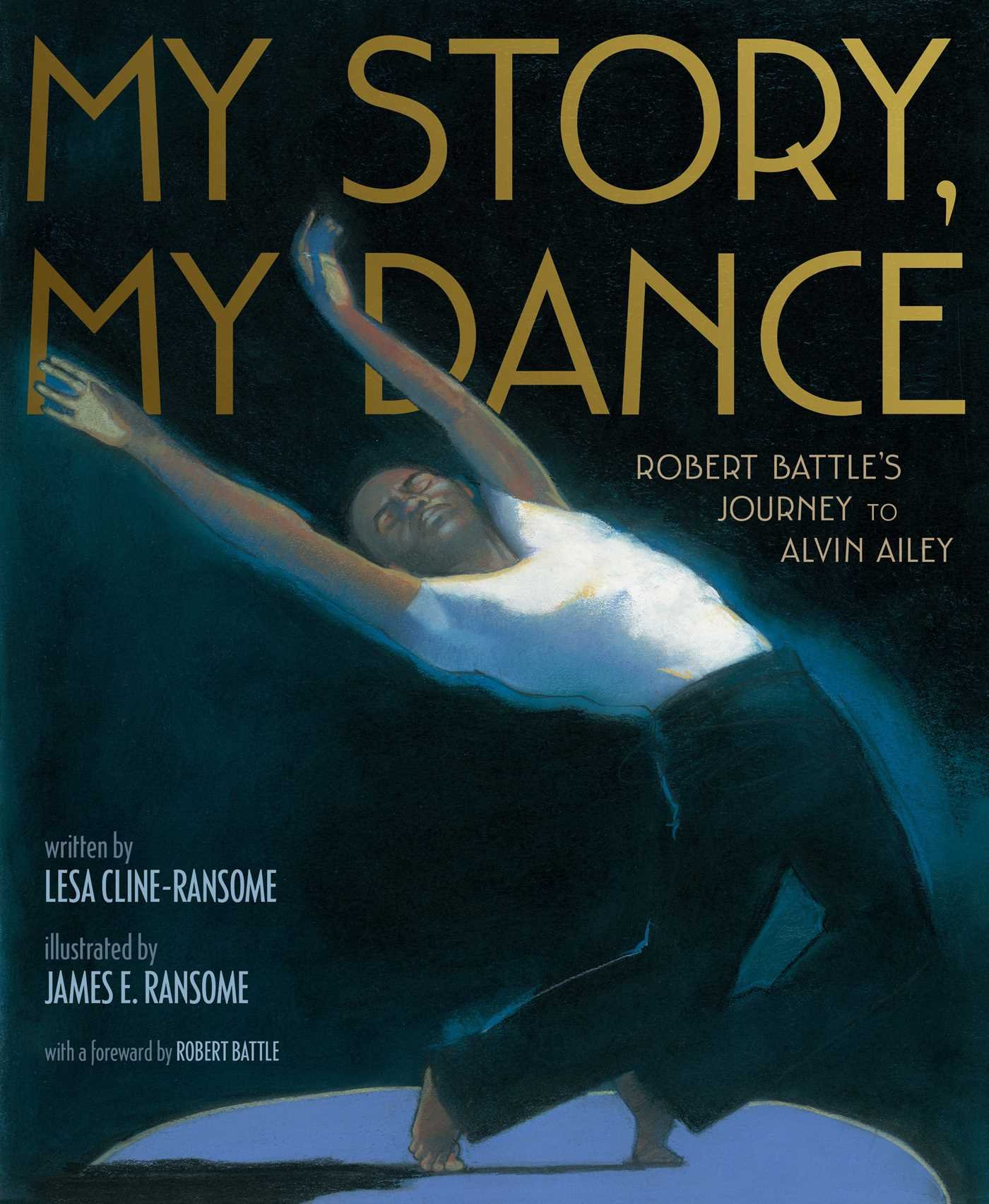 My Story, My Dance: Robert Battle's Journey to Alvin Ailey - Lesa Cline-Ransome