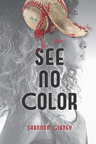 See No Color - Shannon Gibney