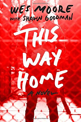 This Way Home - Wes Moore & Shawn Goodman