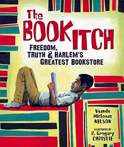 The Book Itch: Freedom, Truth, and Harlem's Greatest Bookstore - Vaunda Micheaux Nelson
