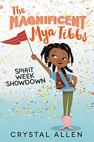 Spirit Week Showdown (Magnificent Mya Tibbs) – Crystal Allen