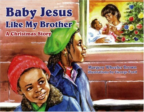 Baby Jesus Like My Brother - Margery W. Brown