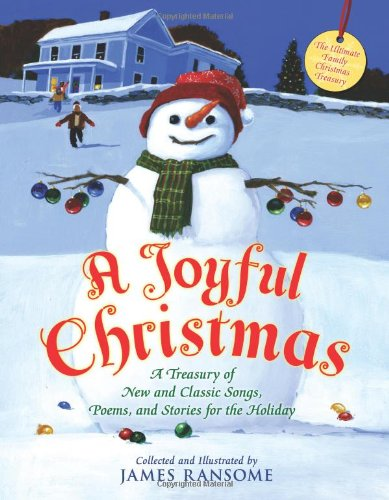 A Joyful Christmas: A Treasury of New and Classic Songs, Poems, and Stories for the Holiday - James E. Ransome