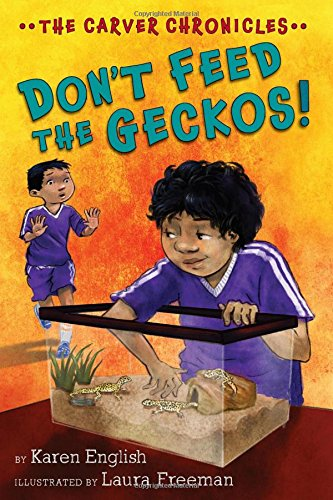 Don't Feed the Geckos!: The Carver Chronicles, Book Three – Karen English