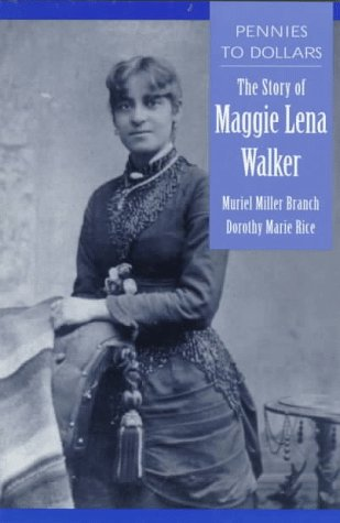 Pennies to Dollars: The Story of Maggie Lena Walker – Muriel Miller Branch