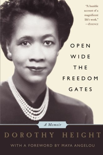 Open Wide The Freedom Gates: A Memoir – Dorothy Height