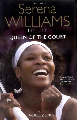 My Life: Queen of the Court – Serena Williams w/Daniel Paisner