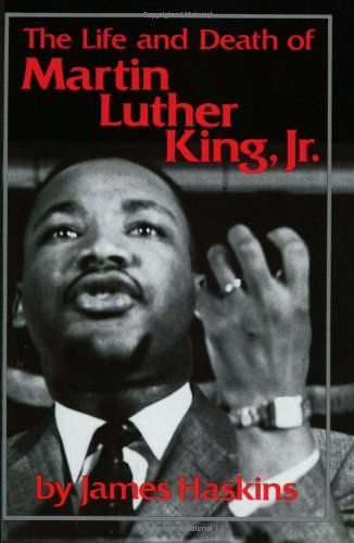 The Life and Death of Martin Luther King, Jr. – Jim Haskins