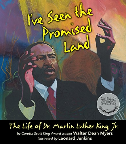 I've Seen the Promised Land: The Life of Dr. Martin Luther King, Jr. – Walter Dean Myers