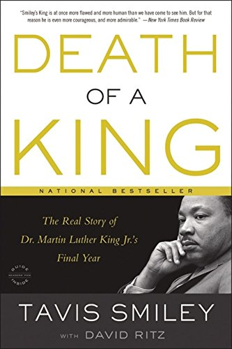 Death of a King: The Real Story of Dr. Martin Luther King Jr.'s Final Year – Tavis Smiley
