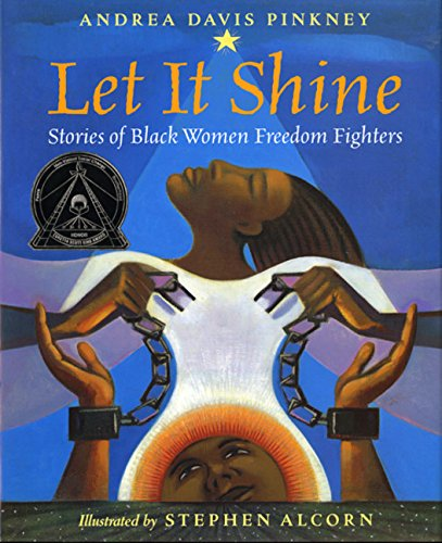 Let it Shine! Stories of Black Women Freedom Fighters - Andrea Davis Pinkney