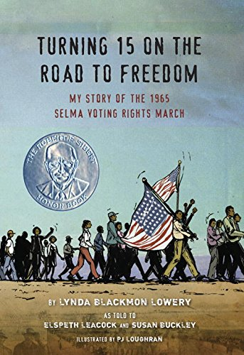 Turning 15 on the Road to Freedom: My Story of the Selma Voting Rights March – Lynda Blackmon Lowery (as told to Elspeth Leacock & Susan Buckley)