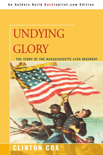 Undying Glory: The Story of the Massachusetts 54th Regiment – Clinton Cox