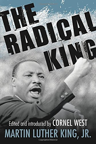 The Radical King – Dr. Martin Luther King Jr.