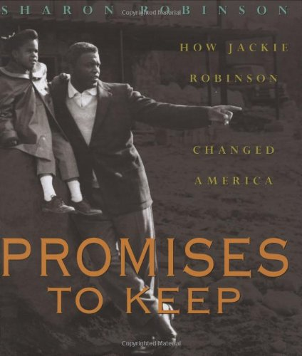 Promises to Keep: How Jackie Robinson Changed America – Sharon Robinson