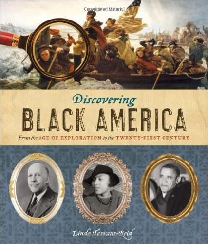 Discovering Black America: From the Age of Exploration to the Twenty-First Century – Linda Tarrant-Reid