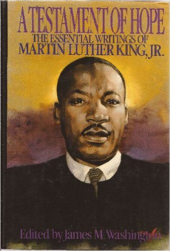 A Testament of Hope: The Essential Writings of Martin Luther King Jr. – J. M. Washington (editor)