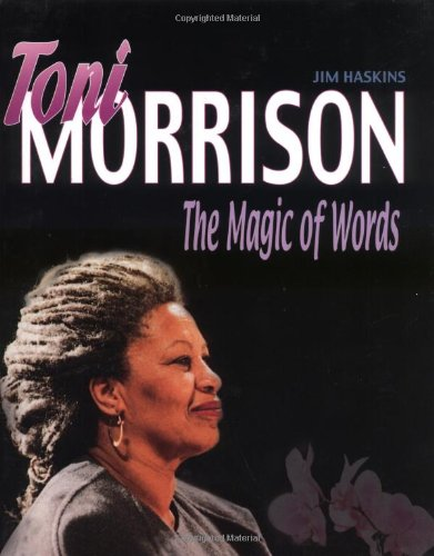Toni Morrison: Magic of Words –Jim Haskins