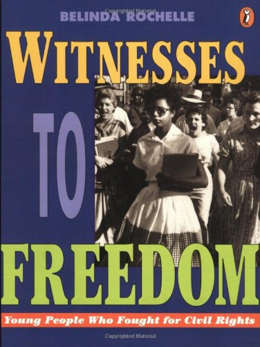 Witnesses to Freedom: Young People Who Fought for Civil Rights – Belinda Rochelle