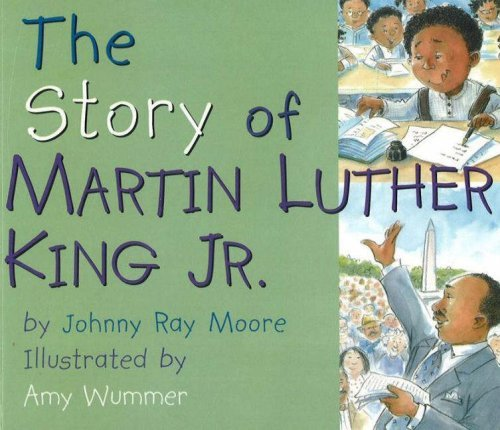 The Story of Martin Luther King, Jr. - Johnny Ray Moore