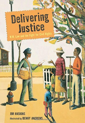 Delivering Justice: W.W. Law and the Fight for Civil Rights – James Haskins