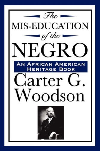 The Miseducation of the Negro – Carter G. Woodson