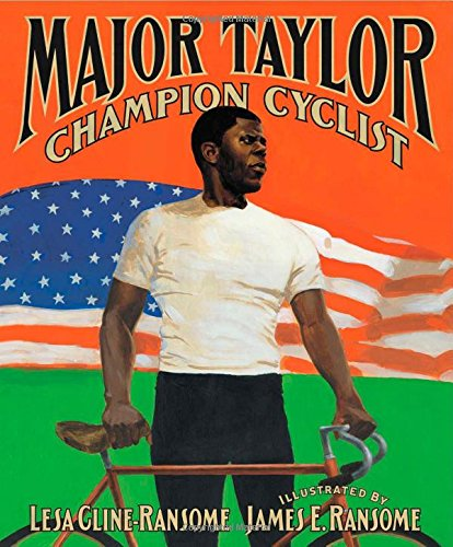 Major Taylor: Champion Cyclist – Lesa Cline-Ransome