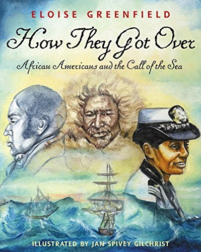 How They Got Over: African Americans and the Call of the Sea – Eloise Greenfield