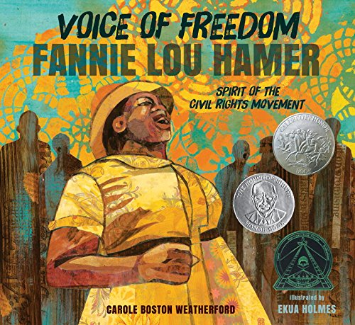 Voice of Freedom: Fannie Lou Hamer: The Spirit of the Civil Rights Movement – Carole Boston Weatherford