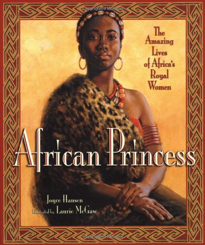 African Princess: The Amazing Lives of Africa's Royal Women – Joyce Hansen