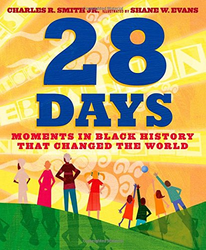 28 Days: Moments in Black History that Changed the World – Charles R. Smith Jr.