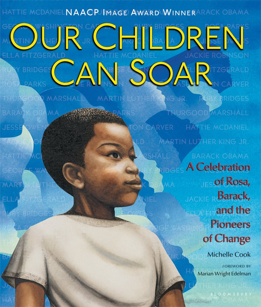 Our Children Can Soar: A Celebration of Rosa, Barack, and the Pioneers of Change – Michelle Cook