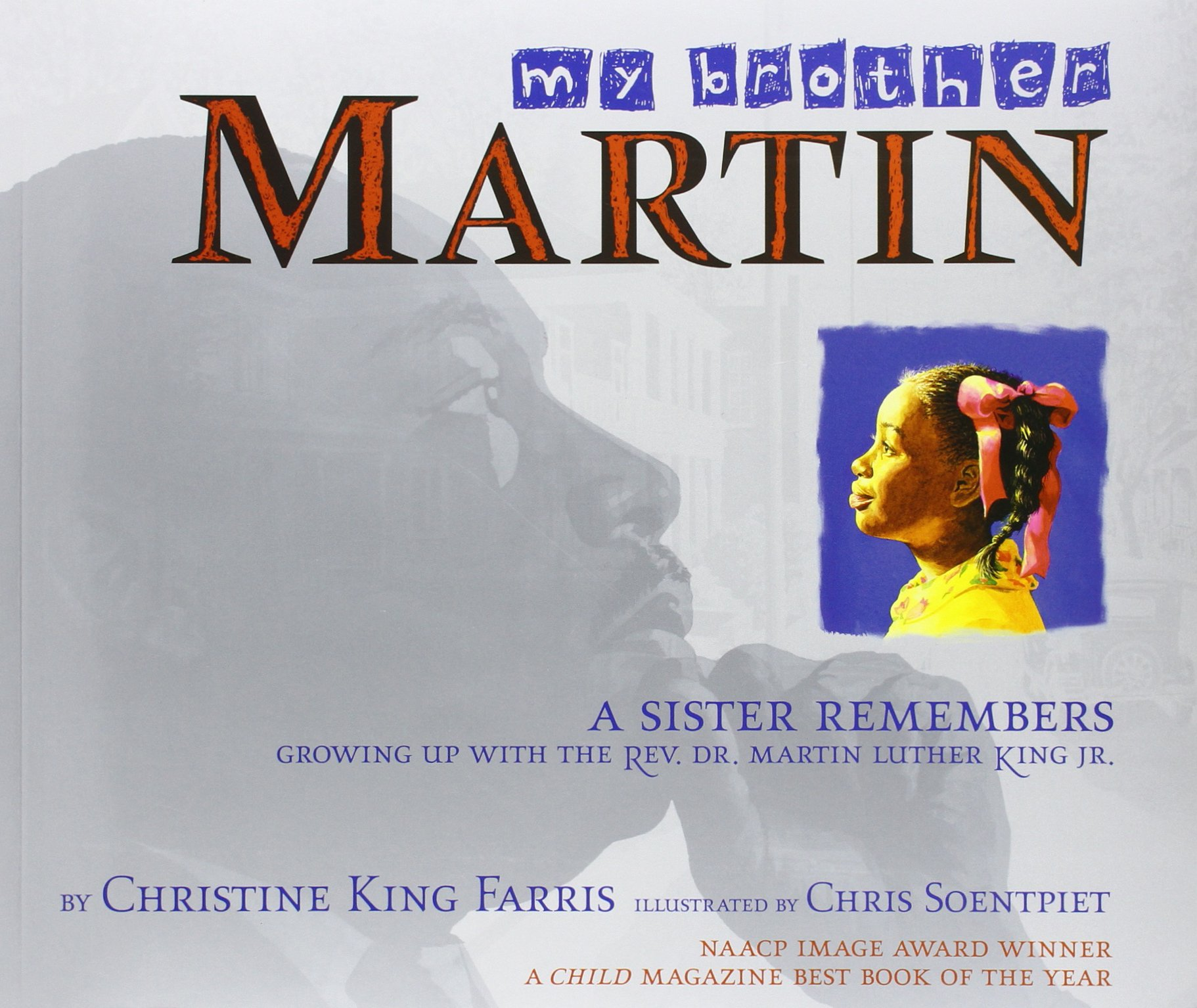 My Brother Martin: A Sister Remembers Growing Up with the Rev. Dr. Martin Luther King Jr. – Christine King Farris